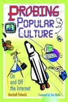 Probing Popular Culture - On and Off the Internet ebook by Marshall Fishwick