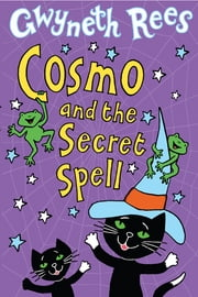 Cosmo and the Secret Spell ebook by Gwyneth Rees