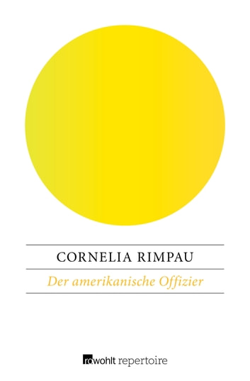 Der amerikanische Offizier ebook by Cornelia Rimpau