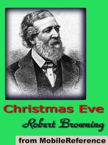 Christmas Eve (Mobi Classics) ebook by Robert Browning