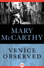 Venice Observed ebook by Mary McCarthy