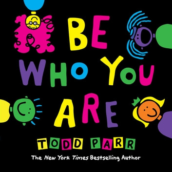 Be Who You Are ebook by Todd Parr