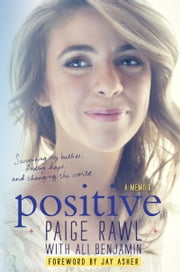 Positive - A Memoir ebook by Paige Rawl,Ali Benjamin,Jay Asher