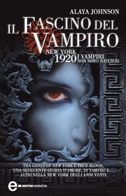 Il fascino del vampiro ebook by Alaya Johnson