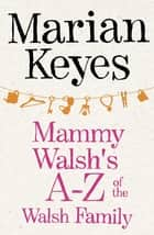 Mammy Walsh's A-Z of the Walsh Family - An Ebook Short ebook by