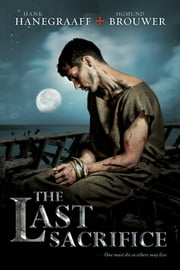 The Last Sacrifice ebook by Hank Hanegraaff,Sigmund Brouwer