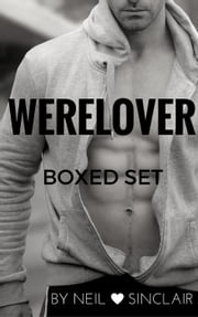 WereLover Boxed Set - WereLovers, #4 ebook by Neil Sinclair