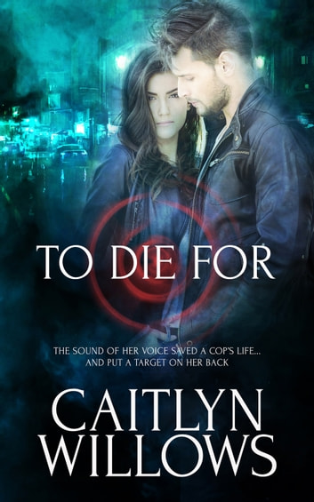 To Die For ebook by Caitlyn Willows