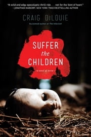 Suffer the Children ebook by Craig DiLouie