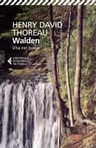 Walden - Vita nel bosco ebook by Henry David Thoreau, Salvatore Proietti