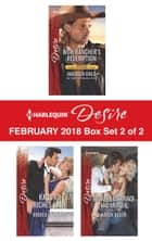 Harlequin Desire February 2018 - Box Set 2 of 2 - Rich Rancher's Redemption\Rags to Riches Baby\Between Marriage and Merger ebook by Maureen Child, Andrea Laurence, Karen Booth