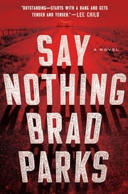 Say Nothing - A Novel Ebook di Brad Parks