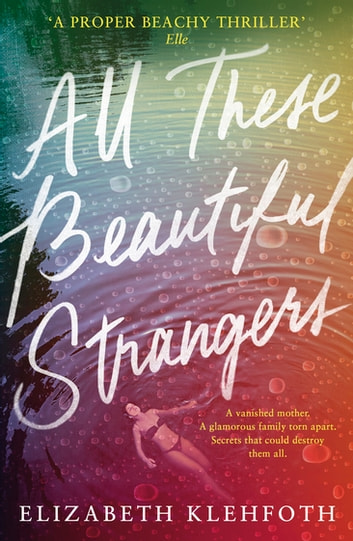 All These Beautiful Strangers 電子書 by Elizabeth Klehfoth