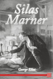 Silas Marner: The Weaver of Raveloe ebook by George Eliot
