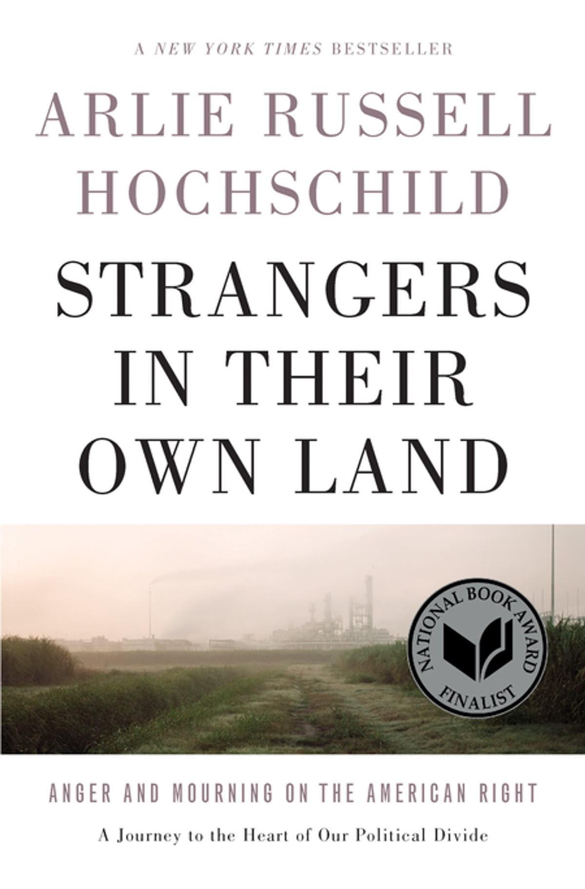 Strangers In Their Own Land  Anger And Mourning On The American Right Ebook  By Arlie