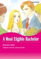 A MOST ELIGIBLE BACHELOR (Harlequin Comics) ebook by Jessica Steele,Motoko Mori