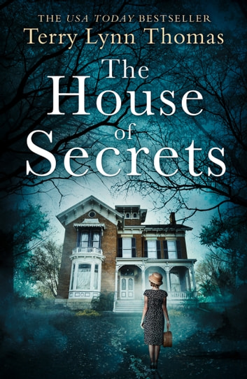 The House of Secrets (The Sarah Bennett Mysteries, Book 2) ebook by Terry Lynn Thomas