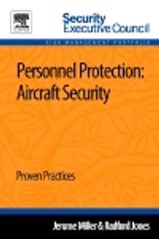 Personnel Protection: Aircraft Security - Proven Practices ebook by Jerome Miller,Radford Jones