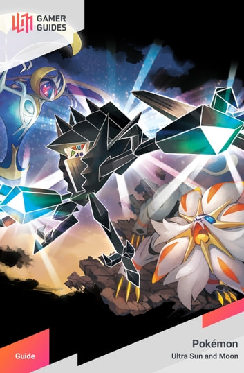Pokémon Ultra Sun and Moon - Strategy Guide