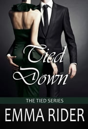 Tied Down ebook by Emma Rider