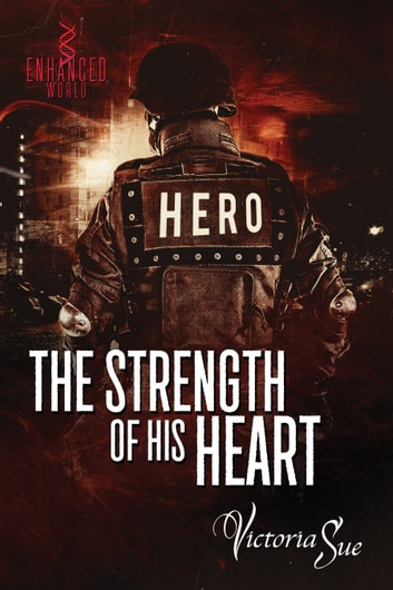 The Strength of His Heart ebook by Victoria Sue