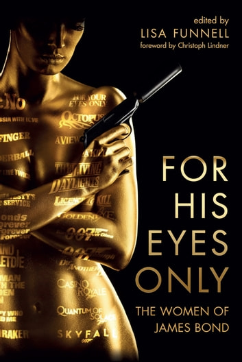 For His Eyes Only - The Women of James Bond ebook by