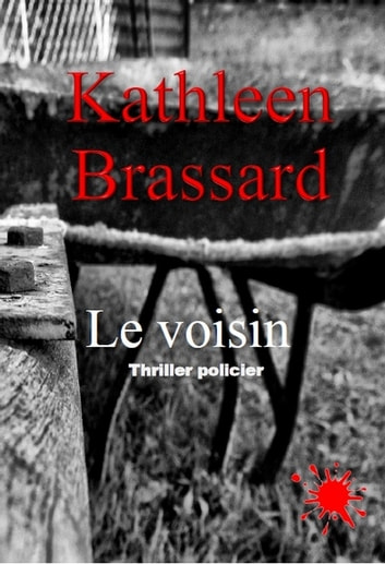 Le voisin eBook by Kathleen Brassard