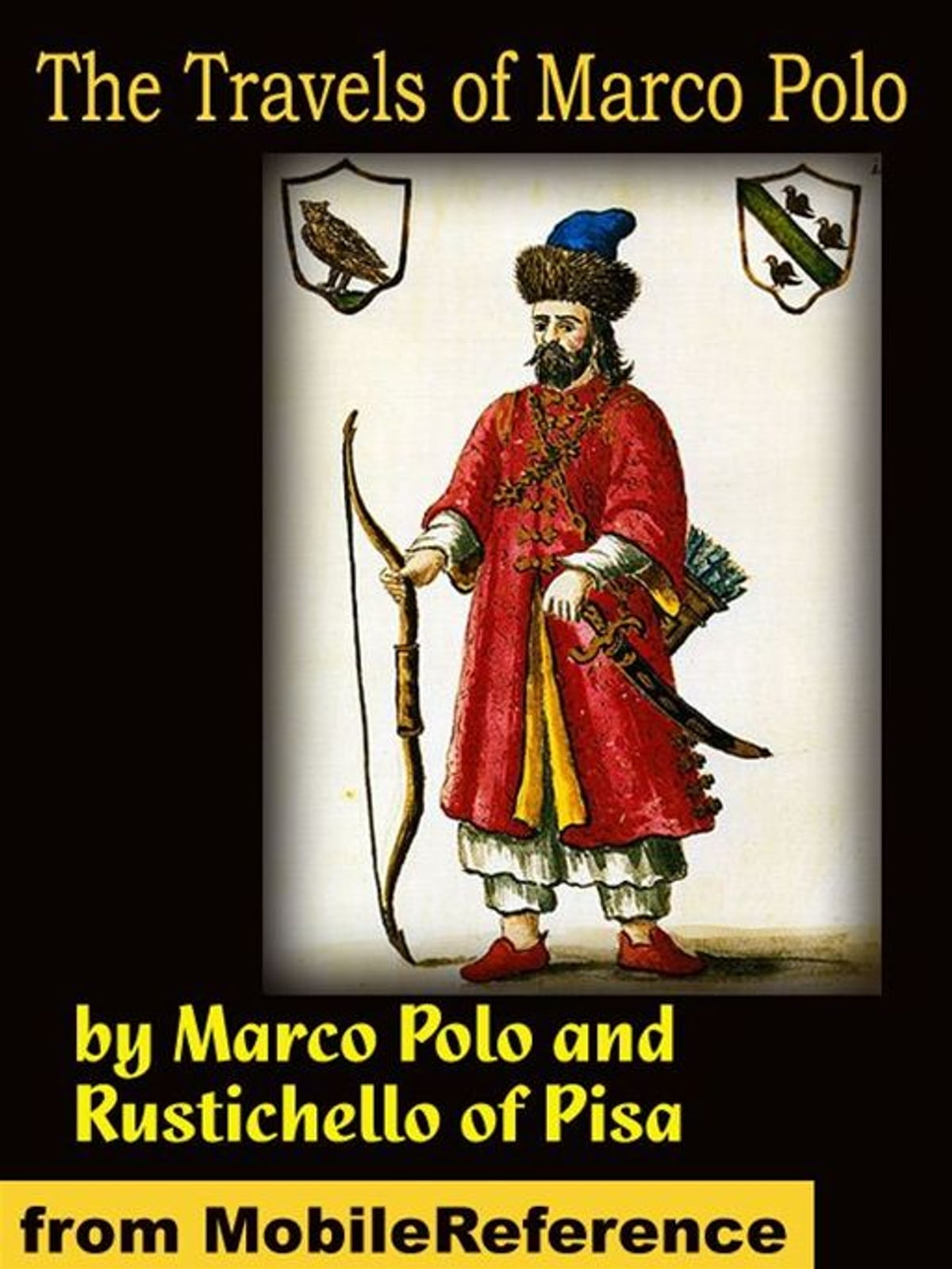 The Travels Of Marco Polo - Complete (Mobi Classics) eBook by Marco  Polo,Rustichello of Pisa,Henry Yule (Translator) - 9781607788652 | Rakuten  Kobo