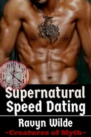 Supernatural Speed Dating - Creatures of Myth ebook by Ravyn Wilde