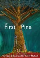The First Pine ebook by Teddy Michael