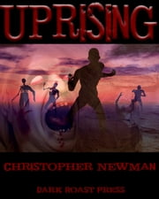 Uprising ebook by Christopher Newman
