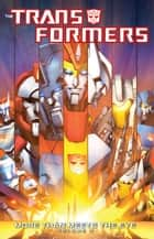 Transformers: More Than Meets the Eye Voume 3 ebook by James Roberts, Alex Milne, Jimbo Salgado, Guido Guidi
