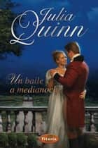 Un baile a medianoche ebook by Julia Quinn