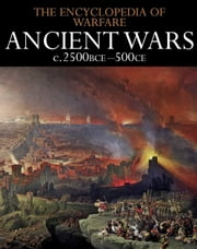 Ancient Wars c.2500BCE500CE ebook by Dennis Showalter