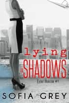Lying in Shadows - Event Horizon, #1 ebook by Sofia Grey