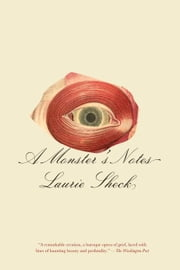 A Monster's Notes ebook by Laurie Sheck