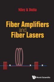 Fiber Amplifiers and Fiber Lasers ebook by Niloy K Dutta