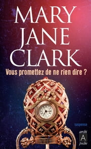 Vous promettez de ne rien dire ? eBook by Mary Jane Clark