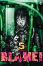 Blame! vol. 05 ebook by Tsutomu Nihei