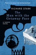 The Man with the Getaway Face ebook by Richard Stark
