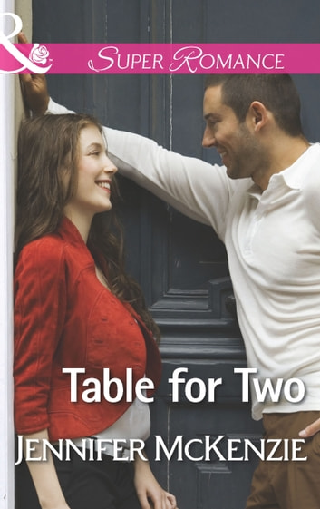 Table for Two (Mills & Boon Superromance) (A Family Business, Book 3) ebook by Jennifer McKenzie