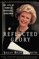 Reflected Glory ebook by Sally Bedell Smith