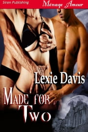 Made For Two ebook by Lexie Davis