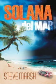 Solana del Mar ebook by Steve Marsh