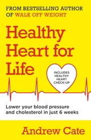 Healthy Heart for Life ebook by Andrew Cate