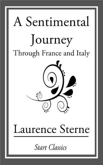 A Sentimental Journey - Through France and Germany ebook by Laurence Sterne