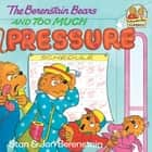 The Berenstain Bears and Too Much Pressure ebook by Stan Berenstain, Jan Berenstain