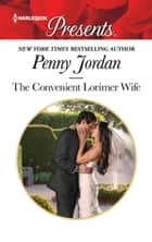 The Convenient Lorimer Wife ebook by Penny Jordan