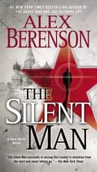 The Silent Man ebook by Alex Berenson