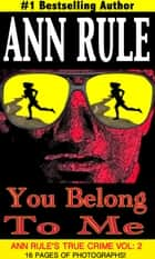 You Belong To Me ebook by Ann Rule
